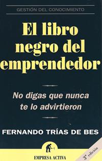 El libro negro del emprendedor. No digas que nunca te lo advirtieron.